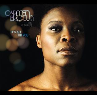 Carmen Brown & The Elements - It's All For You