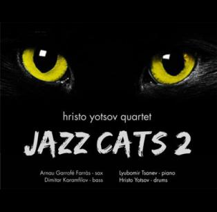 Hristo Yotsov Quartet - Jazz Cats 2