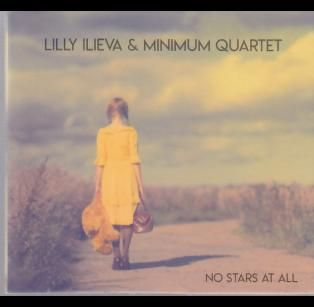 Lilly Ilieva & Minimum Quartet - No Stars At All